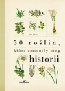 50 roślin które zmieniły bieg historii Laws Bill