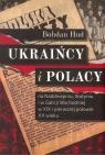 Ukraińcy i Polacy na Naddnieprzu Wołyniu i w Galicji Wschodniej