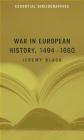 War in European History 1494-1660 Jeremy Black