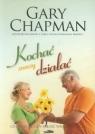 Kochać znaczy działać Co dzieje się, gdy miłość wraca do życia? Chapman Gary