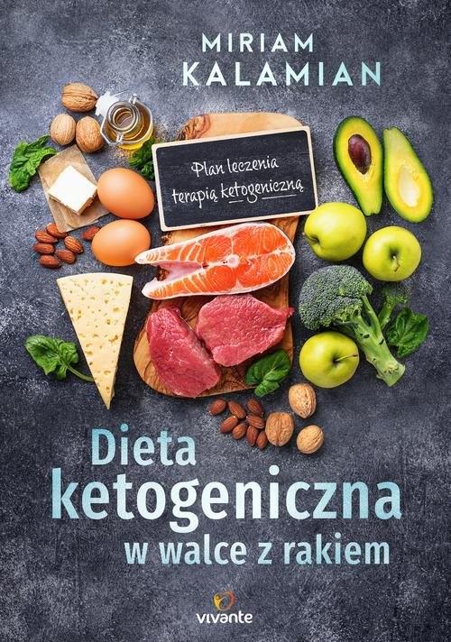Dieta ketogeniczna w walce z rakiem Kalamian Miriam