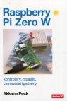 Raspberry Pi Zero W Kontrolery, czujniki, sterowniki i gadżety Peck Akkana