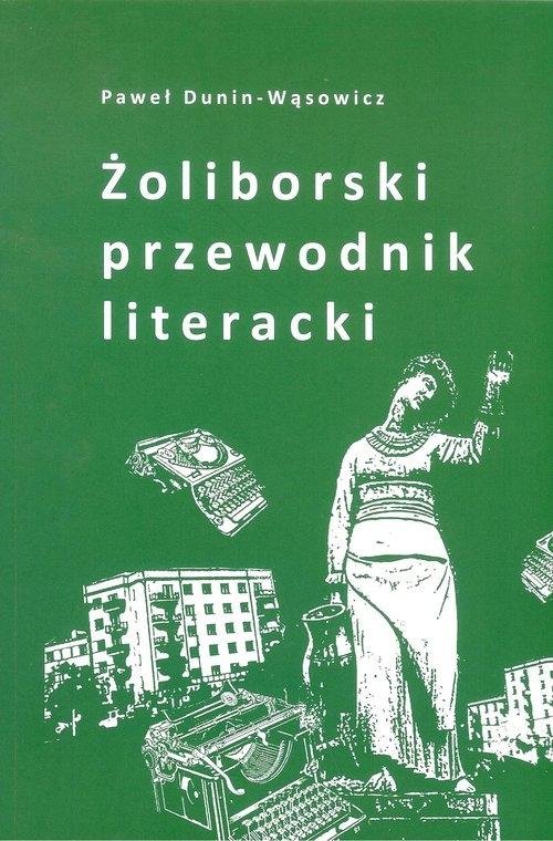 Żoliborski przewodnik literacki Dunin-Wąsowicz Paweł