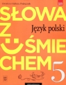 Słowa z uśmiechem. Język polski. Literatura i kultura. Podręcznik. Klasa 5. Horwath Ewa, Żegleń Anita