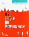 Jest tyle do powiedzenia 3 Język polski Podręcznik Część 1 104/5/2011 Marciszuk Teresa, Kosyra-Cieślak Teresa, Załazińska Aneta
