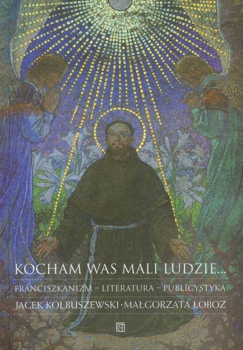 Kocham was mali ludzie Kolbuszewski Jacek, Łoboz Małgorzata