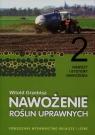 Nawożenie roślin uprawnych Tom 2 Grzebisz Witold