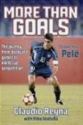 More Than Goals Mike Woitalla, Claudio Reyna, C Reyna
