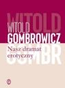 Nasz dramat erotyczny Gombrowicz Witold