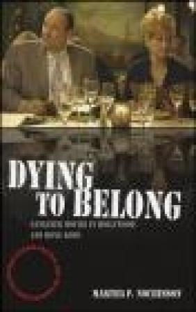 Dying to Belong Martha P. Nochimson, M Nochimson