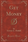 Get Money (Classic Reprint)
