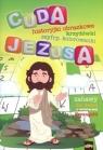 Cuda JezusaKrzyżówki, labirynty, historyjki obrazkowe, kolorowanki Kołodziejczyk Katarzyna, Wilk Michał