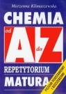 Chemia od A do Z Repetytorium MaturaPoziom podstawowy i rozszerzony Klimaszewska Marzenna