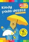 Kiedy pada deszcz Akademia Mądrego Dziecka