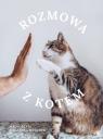 Rozmowa z kotem Biegańska-Hendryk Małgorzata