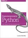 Zaawansowany Python Jasne, zwięzłe i efektywne programowanie Ramalho Luciano