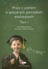 Praca z uczniem o specjalnych potrzebach edukacyjnych Tom 1