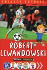 Gwiazdy futbolu Robert Lewandowski pytania