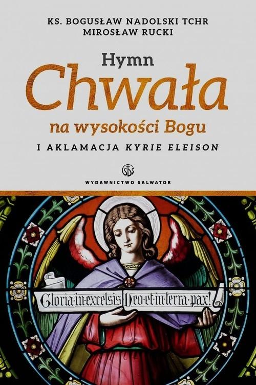 Hymn Chwała na wysokości Bogu i aklamacja Kyrie eleison Nadolski Bogusław, Rucki Mirosław
