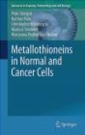 Metallothioneins in Normal and Cancer Cells 2016