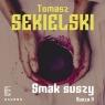 Smak suszy  (Audiobook) Tomasz Sekielski