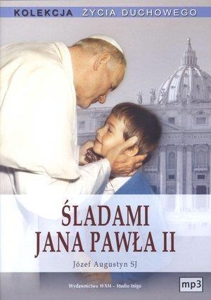Śladami Jana Pawła II (MP3) Józef Augustyn SJ