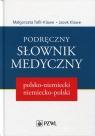 Podręczny słownik medyczny polsko-niemiecki, niemiecko-polski Tafil-Klawe Małgorzata, Klawe Jacek