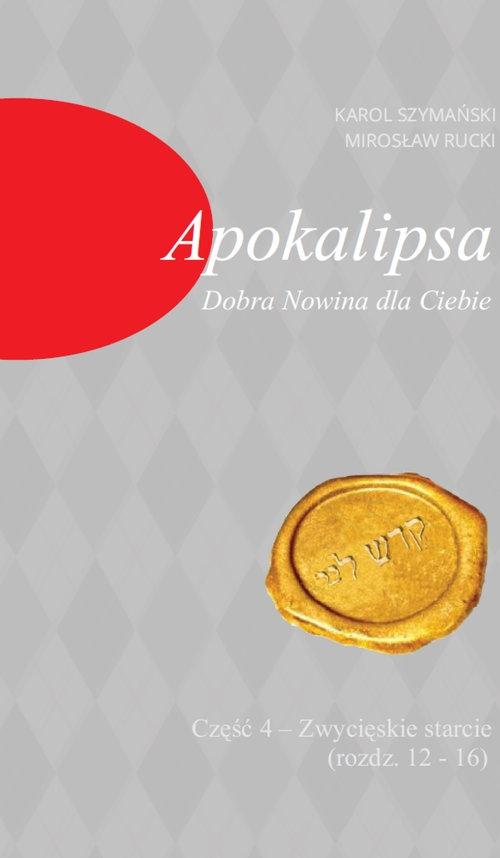 Apokalipsa Dobra Nowina dla Ciebie cz.4 Rucki Mirosław, Szymański Karol