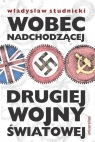 Wobec nadchodzącej drugiej wojny światowej