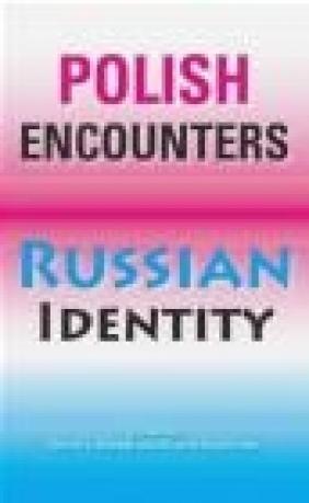 Polish Encounters Russian Identity David L. Ransel, Bozena Shallcross,  Ransel