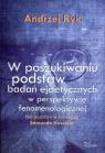 W poszukiwaniu podstaw badań ejdetycznych w perspektywie fenomenologicznej