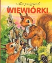 Wiewiórki. Moi przyjaciele praca zbiorowa