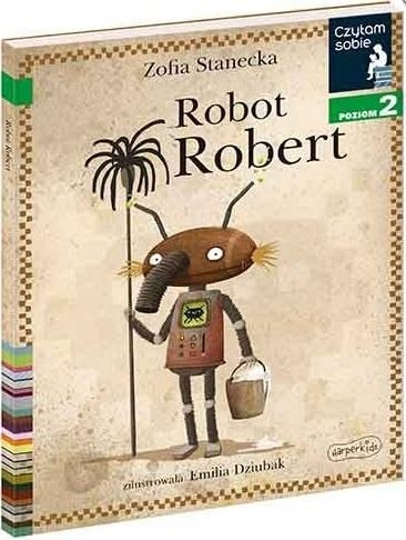 Czytam sobie. Robot Robert. Poziom 2 Zofia Stanecka