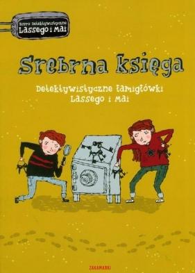 Srebrna księga. Detektywistyczne łamigłówki Lassego i Mai Widmark Martin, Willis Helena