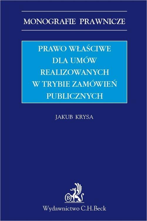 Prawo właściwe dla umów realizowanych w trybie zamówień publicznych dr Jakub Krysa
