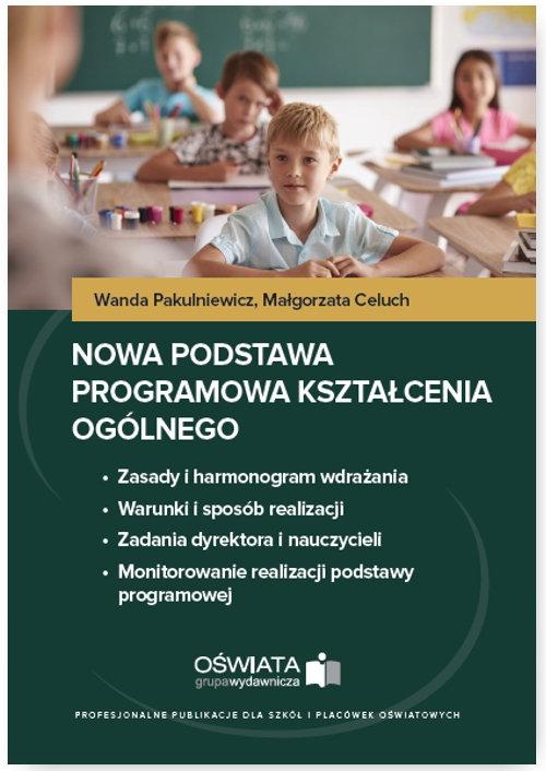 Nowa podstawa programowa kształcenia ogólnego Pakulniewicz Wanda, Celuch Małgorzata