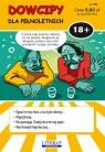 Dowcipy Nr 79: Dla pełnoletnich