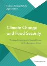 Climate Change and Food Security. The Legal Aspects with Special Focus on the Adamczak-Retecka Monika, Śniadach Olga
