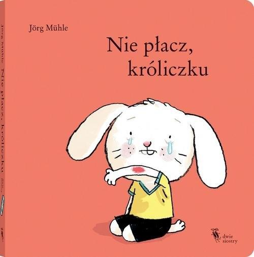 Nie płacz, króliczku Mühle Jörg