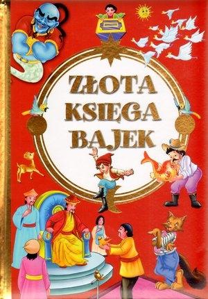 Złota księga bajek Krzysztof M. Wiśniewski (tłum.), Katarzyna Dmowska (tłum.), Anna Purska (tłum.), Michał Sufin (tłum.)
