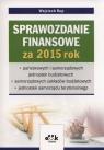 Sprawozdanie finansowe za rok 2015 państwowych i samorządowych jednostek Rup Wojciech
