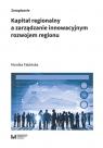 Kapitał regionalny a zarządzanie innowacyjnym rozwojem regionu Fabińska Monika