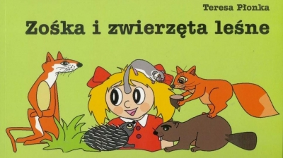 Zośka i zwierzęta leśne Teresa Płonka