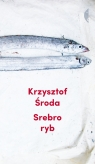 Srebro ryb Krzysztof Środa