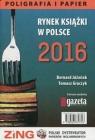 Rynek książki w Polsce 2016 Poligrafia i papier Jóźwiak Bernard, Graczyk Tomasz