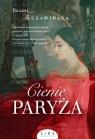 Cienie Paryża Kuzawińska Paulina