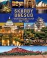 Skarby UNESCO 100 najpiękniejszych zabytków