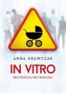 In vitro Bez strachu bez ideologii