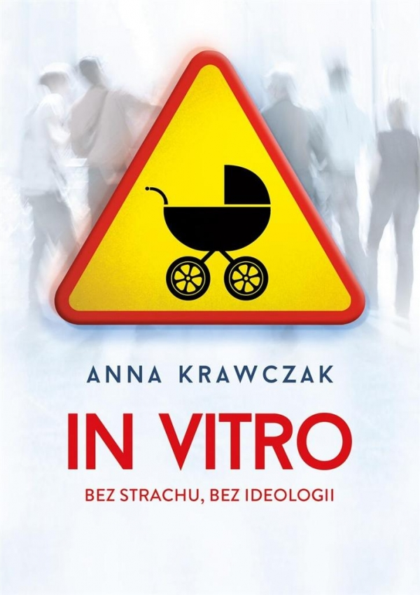 In vitro Bez strachu bez ideologii Krawczak Anna