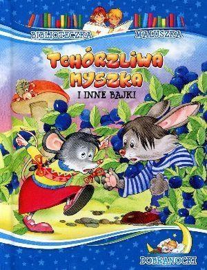 Tchórzliwa myszka i inne bajki. Biblioteczka maluszka. Dobranocki praca zbiorowa